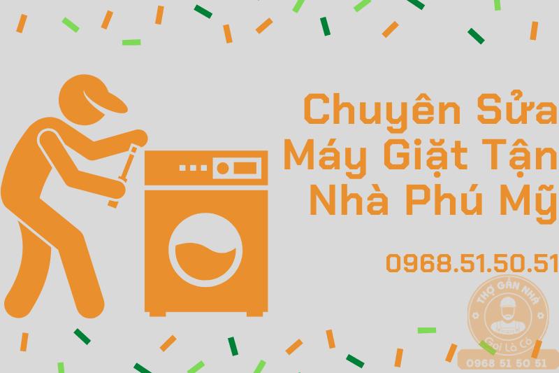 Chuyên-Sửa-Máy-Giặt-Tận-Nhà-Phú-Mỹ