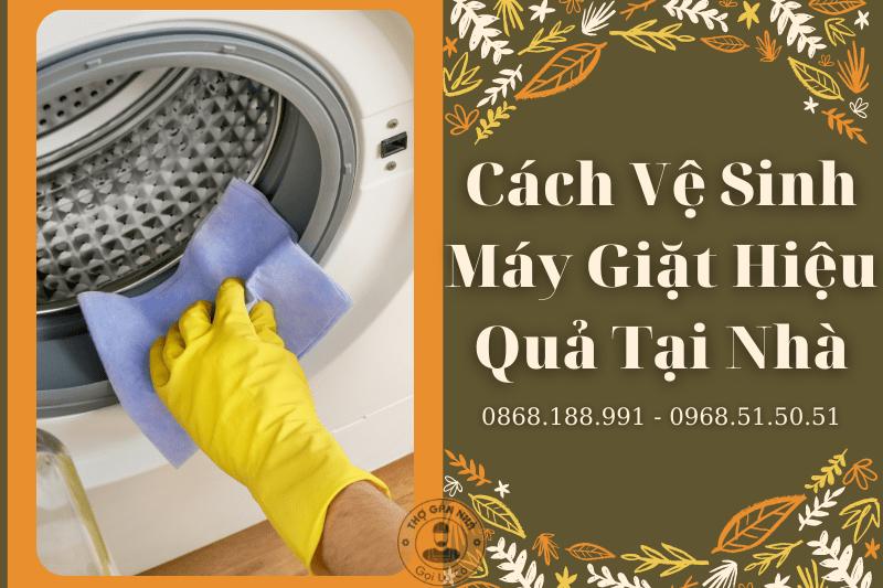 Cách Vệ Sinh Máy Giặt Hiệu Quả Tại Nhà