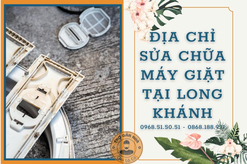 Địa Chỉ Sửa Chữa Máy Giặt Tại Long Khánh 0968.51.50.51 - 0868.188.991